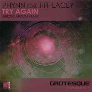 Phynn Feat. Tiff Lacey - Try Again (Arctic Moon Remix)