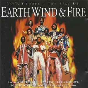Earth Wind & Fire - Let's Groove - The Best Of Earth Wind & Fire