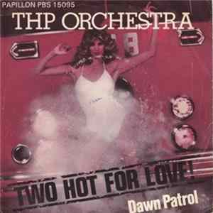 THP Orchestra - Two Hot For Love / Dawn Patrol