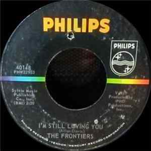The Frontiers - I'm Still Loving You / I Just Want You