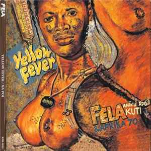 Fela Aníkúlápó Kuti & Afrika 70, Fela Ransome-Kuti and the Africa '70 - Yellow Fever / Na Poi